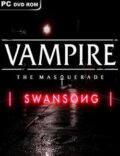Vampire The Masquerade  Swansong Torrent Download PC Game